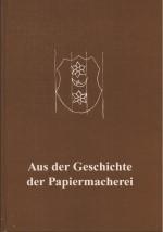 Aus der Geschichte der Papiermacherei